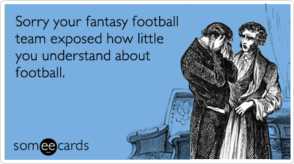football-nfl-league-fantasy-sports-ecards-someecards